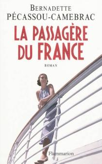 La passagère du France - BernadettePécassou-Camebrac