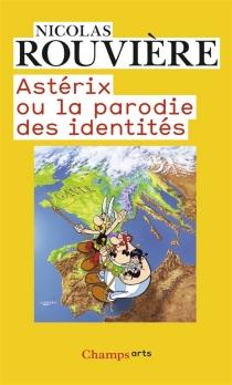 Asterix ou La parodie des identités - NicolasRouvière