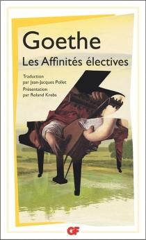 Les affinités électives - Johann Wolfgang vonGoethe