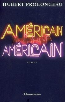 Américain, Américain - HubertProlongeau