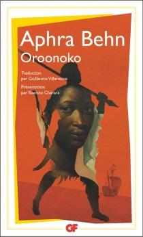Oroonoko ou La véritable histoire de l'esclave royal - AphraBehn