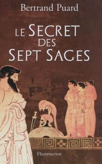 Le secret des Sept Sages - BertrandPuard
