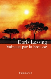 Vaincue par la brousse - DorisLessing
