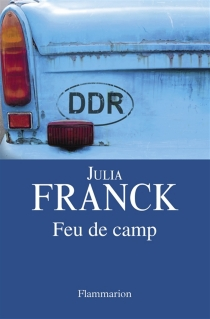 Feu de camp - Julia Franck