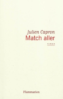 Match aller - Julien Capron
