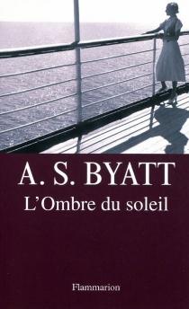 L'ombre du soleil - Antonia SusanByatt