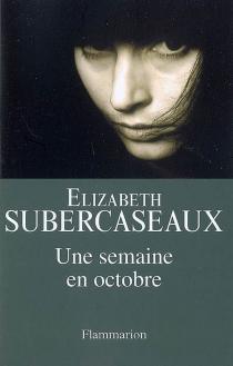 Une semaine en octobre - ElizabethSubercaseaux