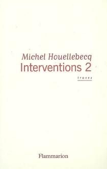 Interventions 2 : traces - Michel Houellebecq