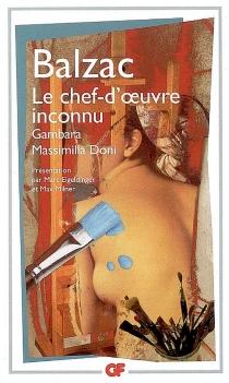 Le chef-d'oeuvre inconnu| Gambara| Massimilla Doni - Honoré deBalzac