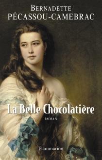 La belle chocolatière - BernadettePécassou-Camebrac