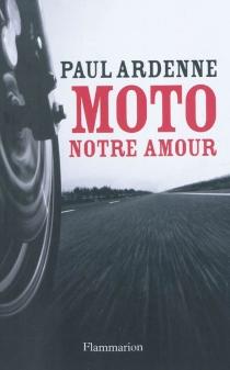 Moto, notre amour - PaulArdenne