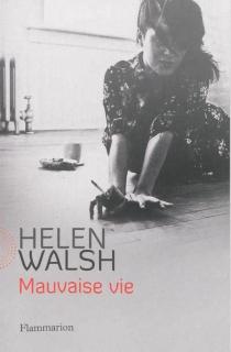 Mauvaise vie - HelenWalsh
