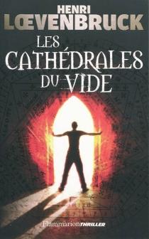 Les cathédrales du vide - HenriLoevenbruck