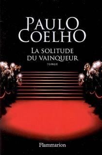 La solitude du vainqueur - PauloCoelho