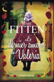 Le dernier amour de Valeria - MarcFitten