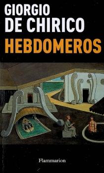 Hebdomeros - GiorgioDe Chirico