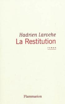 La restitution - HadrienLaroche