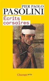 Ecrits corsaires - Pier PaoloPasolini
