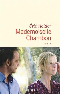 Mademoiselle Chambon - ÉricHolder
