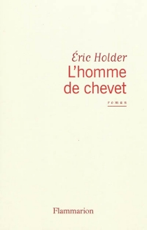 L'homme de chevet - Éric Holder