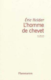 L'homme de chevet - ÉricHolder