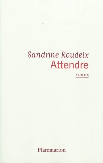 Attendre - SandrineRoudeix