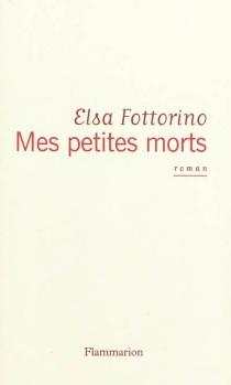 Mes petites morts - ElsaFottorino
