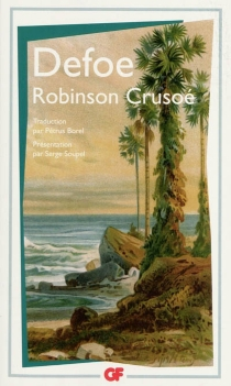 Vie et aventures de Robinson Crusoé - DanielDefoe