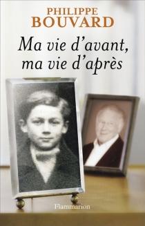 Ma vie d'avant, ma vie d'après - PhilippeBouvard