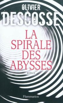 La spirale des abysses - OlivierDescosse