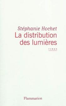 La distribution des lumières - StéphanieHochet