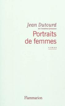 Portraits de femmes - JeanDutourd