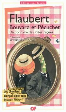 Bouvard et Pécuchet : avec des fragments du second volume, dont le Dictionnaire des idées reçues - GustaveFlaubert