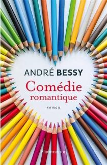 Comédie romantique - AndréBessy