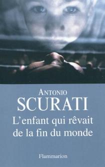L'enfant qui rêvait de la fin du monde - AntonioScurati