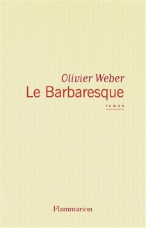 Le barbaresque - OlivierWeber