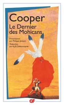 Le dernier des Mohicans : histoire de mil sept cent cinquante-sept - James FenimoreCooper