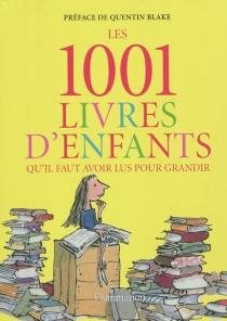 Les 1.001 livres d'enfants qu'il faut avoir lus pour grandir -