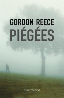 Piégées - GordonReece