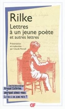 Lettres à un jeune poète : et autres lettres - Rainer MariaRilke