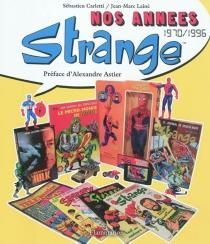 Nos années Strange : 1970-1996 - SébastienCarletti