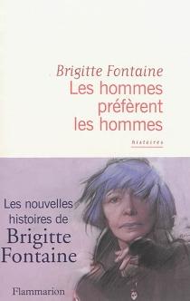 Les hommes préfèrent les hommes et autres histoires - BrigitteFontaine