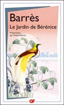 Le jardin de Bérénice - MauriceBarrès
