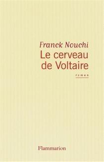 Le cerveau de Voltaire - FranckNouchi