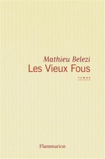 Les vieux fous - MathieuBelezi