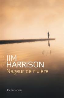 Nageur de rivière - JimHarrison