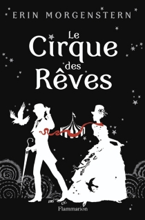 Le cirque des rêves - ErinMorgenstern