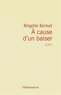 A cause d'un baiser - BrigitteKernel