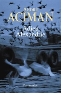 Adieu Alexandrie - AndréAciman