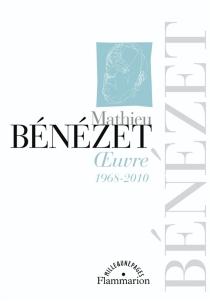 Oeuvre : 1968-2010 - MathieuBénézet